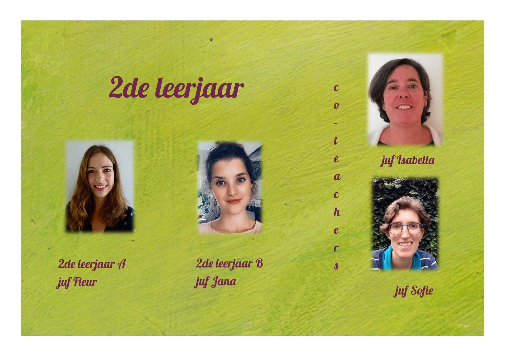 <p>2de leerjaar: juf Fleur, juf Jana, juf Isabella en juf Sofie</p>