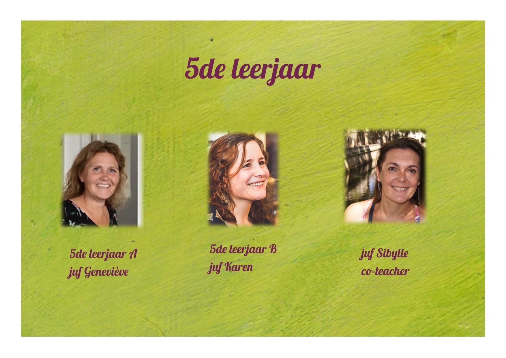 <p>5de leerjaar: juf Geneviève, juf Karen en juf Sibylle</p>
