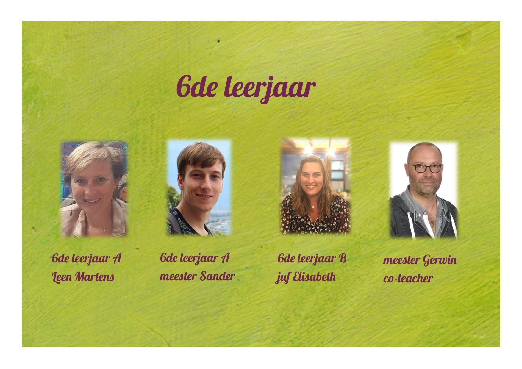 <p>6de leerjaar: juf Elisabeth, meester Gerwin, meester Sander en juf Leen</p> <p></p>