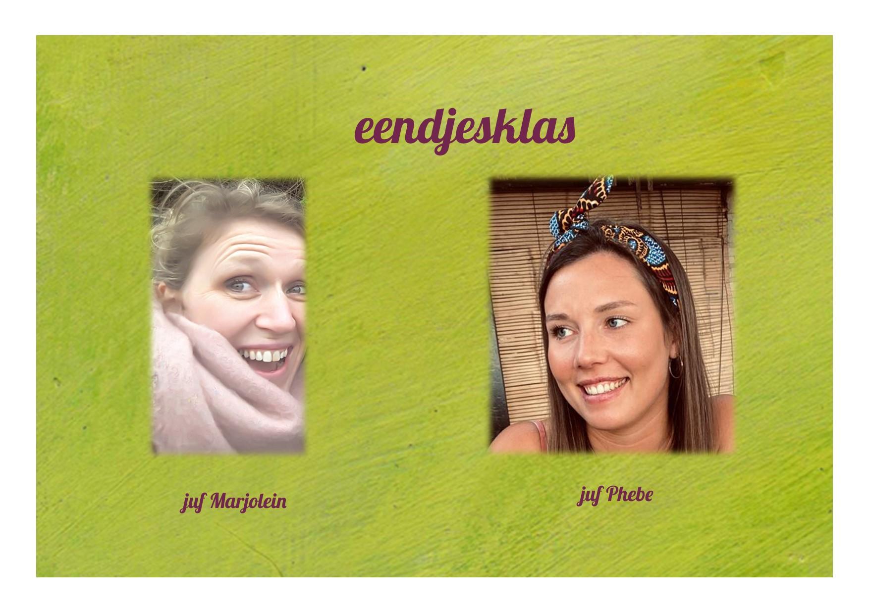 <p>1K: eendjesklas: juf Marjolein en juf Phebe</p>